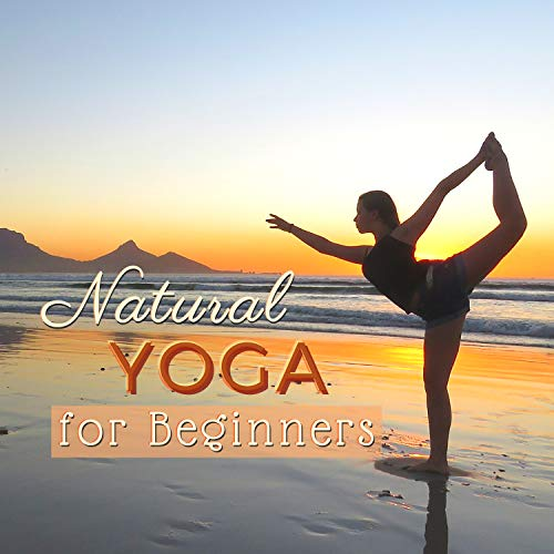 Natural Yoga for Beginners - 30 Gentle Yoga Songs for Glowing Skin