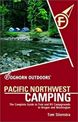 Foghorn Outdoors Pacific Northwest Camping: The Complete Guide to Tent and Rv Campgrounds in Washington and Oregon (Moon Pacific Northwest Camping)