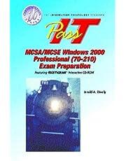 MCSA/MCSE 2000: Windows 2000 Professional (70-210) PASS-IT Exam Preparation