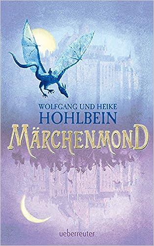 Wolfgang und Heike Hohlbein - Märchenmond