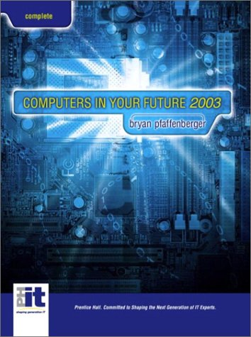 Computers in Your Future, Complete Edition (5th Edition)