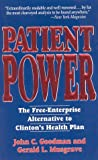 Patient Power, John C. Goodman and Gerald L. Musgrave, 1882577108