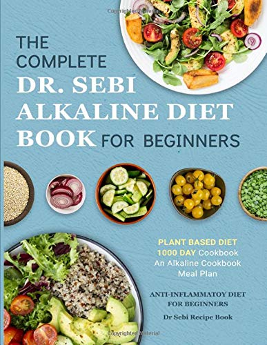 Dr Sebi Alkaline Diet Cookbook 1000 Day Plant Based Diet For Beginners Book Meal Plan An Alkaline Cookbook The Complete Anti Inflammatory Diet For Dr Sebi Recipe Book Alkaline Diet Cookbooks Banks