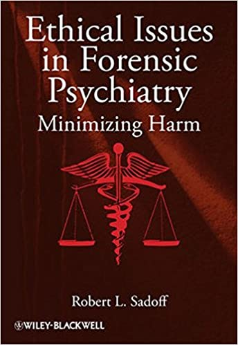 Book Ethical Issues in Forensic Psychiatry: Minimizing Harm