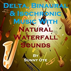 Delta, Binaural and Isochronic Music Mixed with Natural Waterfall Sounds
