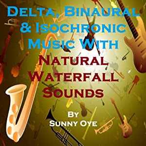 Delta, Binaural and Isochronic Music Mixed with Natural Waterfall Sounds Speech