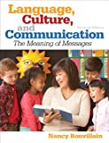 Language, Culture, and Communication, Nancy Bonvillain, 020591764X