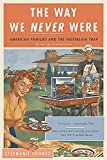 The Way We Never Were: American Families and the Nostalgia Trap