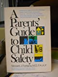 A Parents' Guide to Child Safety, Vincent J. Fontana, 0690000812