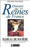 Image de Histoire des Reines de France : Isabeau de Bavière