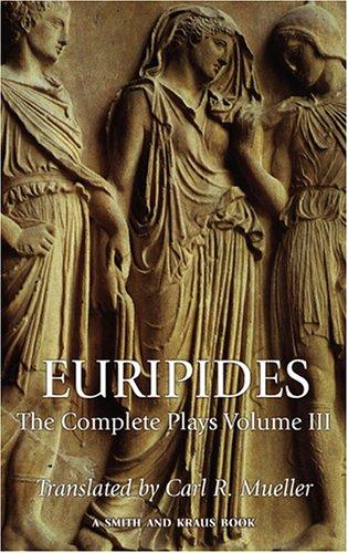 Euripides: The Complete Plays Volume III
