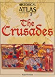 Historical Atlas of the Crusades, Angus Konstam, 1904668003