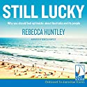 Still Lucky Audiobook by Rebecca Huntley Narrated by Rebecca Huntley