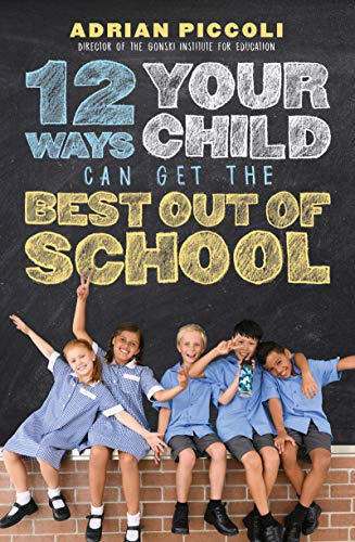 12 Ways Your Child Can Get The Best Out Of -