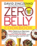 Zero Belly Cookbook: 150+ Delicious Recipes to Flatten Your Belly, Turn Off Your Fat Genes, and Help Keep You Lean for Life!