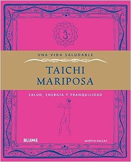 Taichi Mariposa: Salud, Energia y Tranquilidad (Una Vida Saludable)