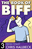 The Book of Biff #3 Fresh Toast