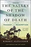 img - for The Valley of the Shadow of Death: A Tale of Tragedy and Redemption book / textbook / text book