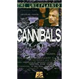 Unexplained, the:Cannibals