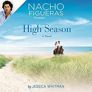 Nacho Figueras Presents: High Season Audiobook