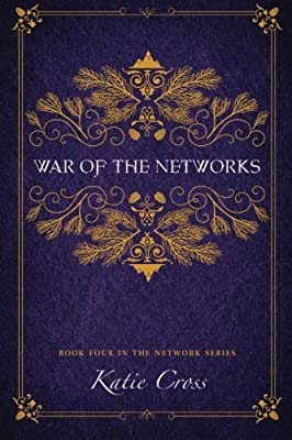 War of the Networks (The Network Series) (Volume 4)