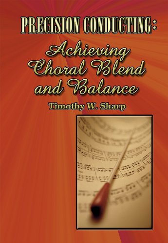 Precision Conducting: Achieving Choral Blend and Balance