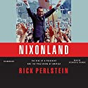 Nixonland: The Rise of a President and the Fracturing of America Audiobook by Rick Perlstein Narrated by Stephen R. Thorne