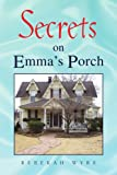 Secrets on Emma's Porch, Rebekah Wyre, 143632405X