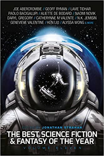 The Best Science Fiction and Fantasy of the Year: Volume Eleven (Best SF & Fantasy of the Year)