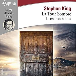 Les trois cartes (La Tour Sombre 2) Audiobook