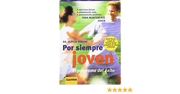 Por Siempre Joven (Spanish Edition): Ulrich Strunz: 9789502409979: Amazon.com: Books