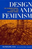 img - for Design and Feminism: Revisioning Spaces, Places and Everyday Things (1999-08-31) book / textbook / text book