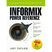 INFORMIX: Power Reference by Art Taylor (1998-10-26)