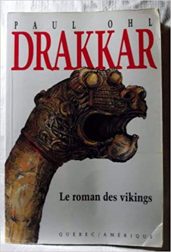 Lire un Drakkar: Le roman des Vikings (Collection 2 continents. Serie Best-sellers) pdf epub