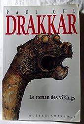 Drakkar: Le roman des Vikings (Collection 2 continents. Serie Best-sellers)