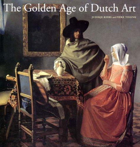 Painting Sculpture Art (The Golden Age of Dutch Art: Painting, Sculpture, Decorative Art)