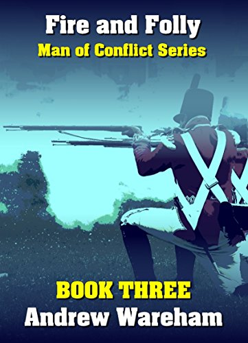 Fire and Folly (Man of Conflict Series Book 3)