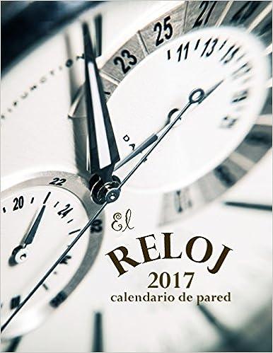 El Reloj 2017 Calendario de Pared (Edición España): Amazon.es: Aberdeen Stationers Co.: Libros