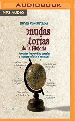 Menudas historias de la historia/ Small Stories of History: Anécdotas, Despropósitos, Algaradas Y Mamarrachadas De La Humanidad/ Anecdotes, Nonsense, Tattered and Spoiled Humanity
