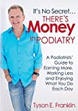 It's No Secret...There's Money in Podiatry