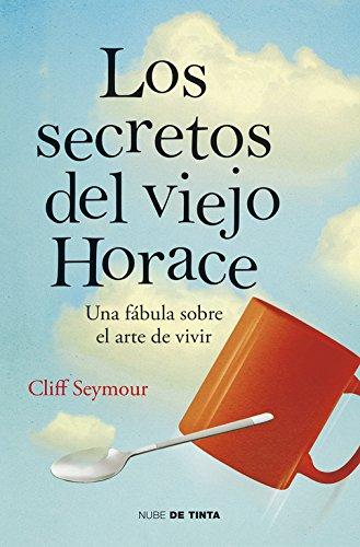 Read Online Los secretos del viejo Horace / The secrets of the old Horace (Spanish Edition) PDF