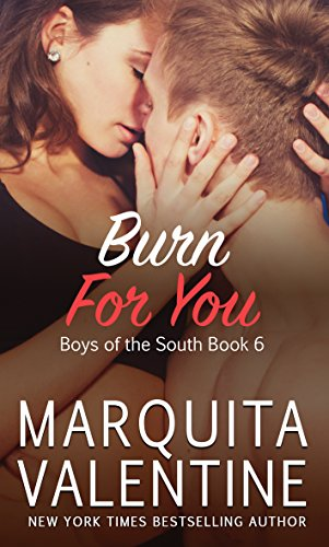 Burn For You (Boys of the South Book 6) by [Valentine, Marquita]