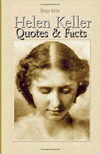 Helen keller quotes facts blago kirov 9781508474227 amazon helen keller quotes facts blago kirov 9781508474227 amazon books altavistaventures Image collections