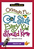 Orlando, FL:: Cool Stuff Every Kid Should Know (Arcadia Kids)
