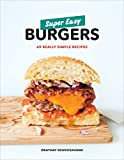 Super Easy Burgers: 69 Really Simple Recipes