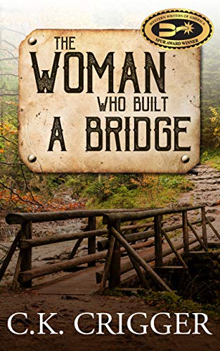 The Woman Who Built a Bridge by [Crigger, C.K.]