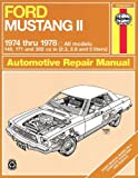 By John Haynes Ford Mustang II, 1974-1978: All models, 140, 171 and 302 cu in (2.3, 2.8 and 5 liters) (Haynes Repai (1st First Edition) [Paperback]