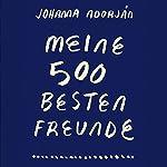 Meine 500 besten Freunde | Johanna Adorján