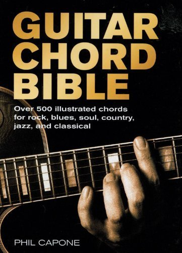 (Guitar Chord Bible: Over 500 Illustrated Chords for Rock, Blues, Soul, Country, Jazz, and Classical Spi Edition by Capone, Phil published by Chartwell Books (2006))