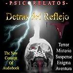 Detras del Reflejo [Behind the Reflection (Texto Completo)] | Pedro Moreno Maldonado